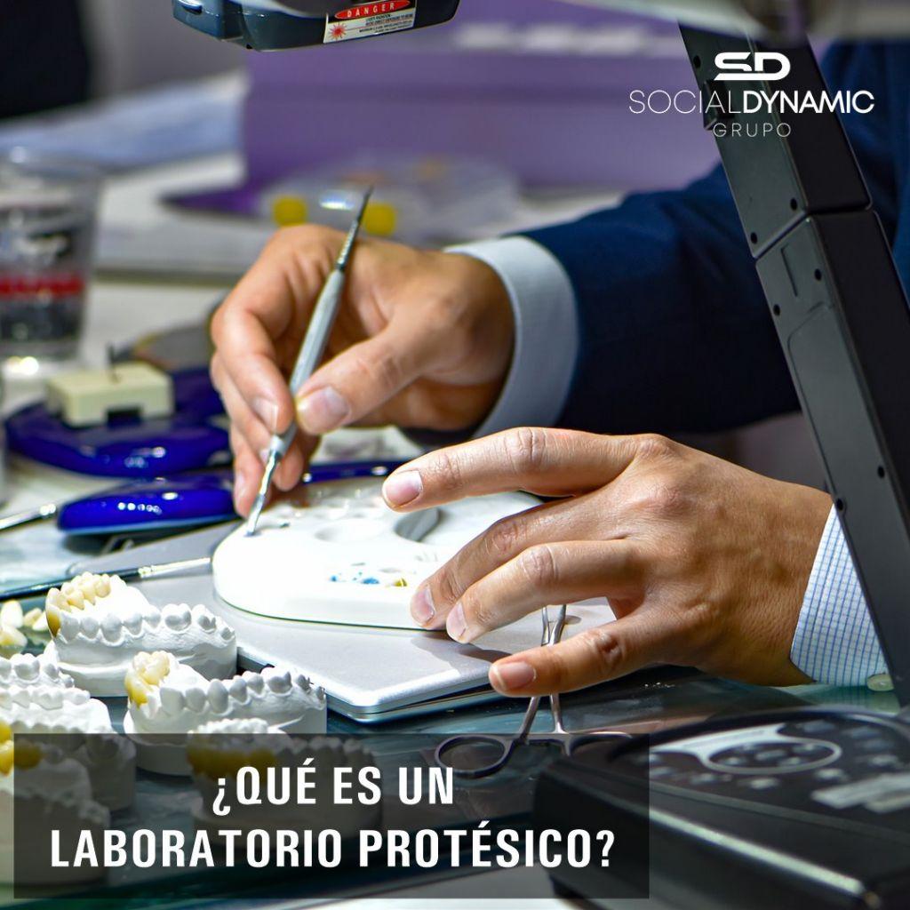 ¿Qué es un laboratorio protésico?